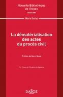 La dématérialisation des actes du procès civil. Volume 202